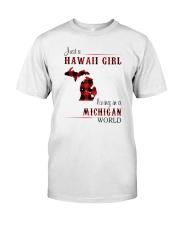 HAWAII GIRL LIVING IN MICHIGAN WORLD Classic T-Shirt front