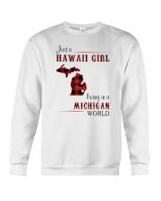 HAWAII GIRL LIVING IN MICHIGAN WORLD Crewneck Sweatshirt thumbnail