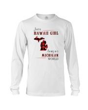 HAWAII GIRL LIVING IN MICHIGAN WORLD Long Sleeve Tee thumbnail