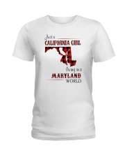 CALIFORNIA GIRL LIVING IN MARYLAND WORLD Ladies T-Shirt thumbnail