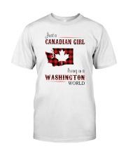 CANADIAN GIRL LIVING IN WASHINGTON WORLD Classic T-Shirt front