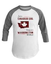 CANADIAN GIRL LIVING IN WASHINGTON WORLD Baseball Tee thumbnail