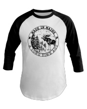 MADE IN MAINE A LONG TIME AGO Baseball Tee thumbnail
