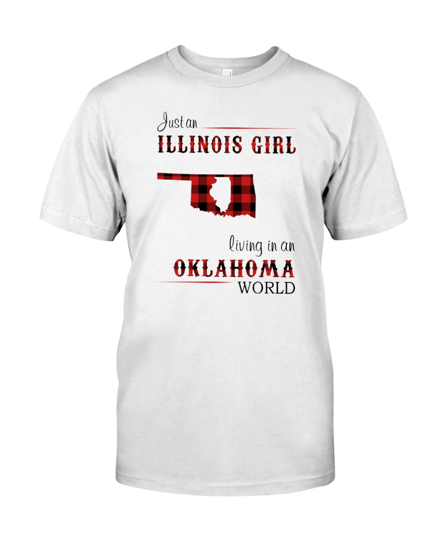 ILLINOIS GIRL LIVING IN OKLAHOMA WORLD Classic T-Shirt