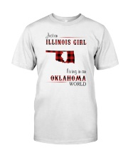 ILLINOIS GIRL LIVING IN OKLAHOMA WORLD Classic T-Shirt front