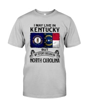 LIVE IN KENTUCKY BEGAN IN NORTH CAROLINA Classic T-Shirt front