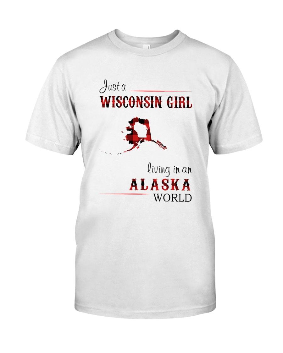 WISCONSIN GIRL LIVING IN ALASKA WORLD Classic T-Shirt