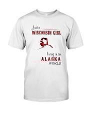 WISCONSIN GIRL LIVING IN ALASKA WORLD Classic T-Shirt front