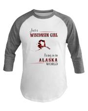 WISCONSIN GIRL LIVING IN ALASKA WORLD Baseball Tee thumbnail
