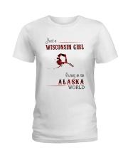 WISCONSIN GIRL LIVING IN ALASKA WORLD Ladies T-Shirt thumbnail