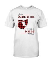 MARYLAND GIRL LIVING IN OHIO WORLD Classic T-Shirt front