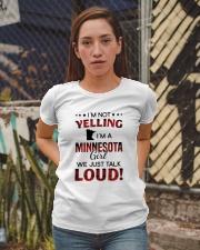 I'M NOT YELLING I'M A MINNESOTA GIRL Ladies T-Shirt apparel-ladies-t-shirt-lifestyle-03