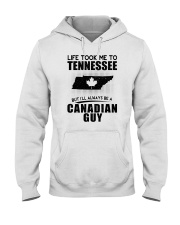 CANADIAN GUY LIFE TOOK TO TENNESSEE Hooded Sweatshirt thumbnail