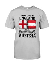 LIVE IN ENGLAND BEGAN IN AUSTRIA Classic T-Shirt front
