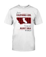CALIFORNIA GIRL LIVING IN MONTANA WORLD Classic T-Shirt front