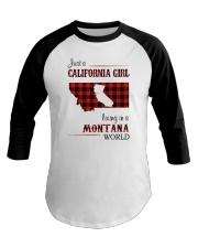 CALIFORNIA GIRL LIVING IN MONTANA WORLD Baseball Tee thumbnail