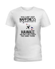 YOU CAN BUY A TICKET TO HAWAII Ladies T-Shirt thumbnail