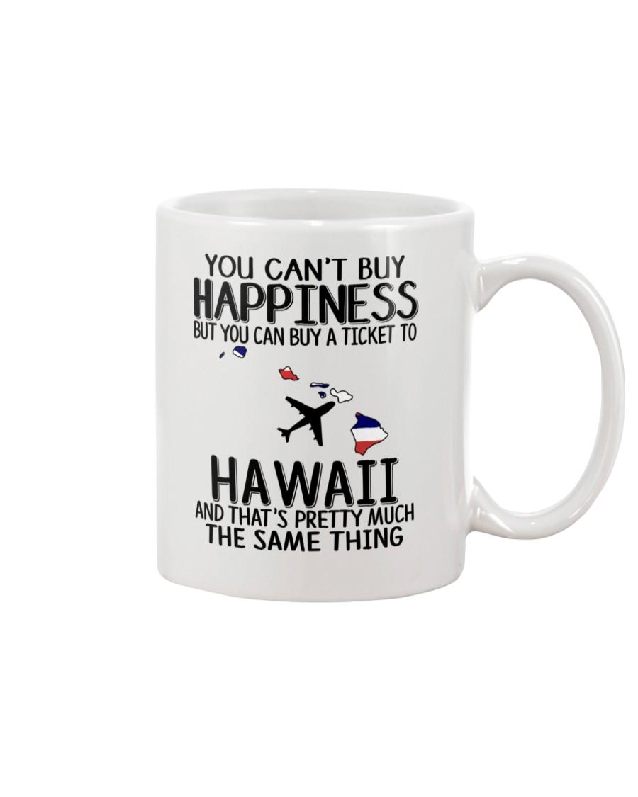 YOU CAN BUY A TICKET TO HAWAII Mug