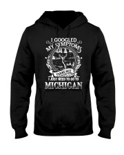 I GOOGLED I JUST NEED TO GO TO MICHIGAN Hooded Sweatshirt tile