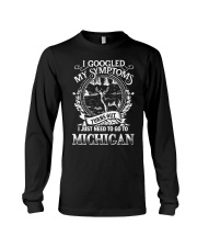 I GOOGLED I JUST NEED TO GO TO MICHIGAN Long Sleeve Tee tile