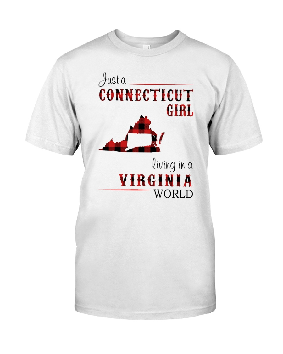 CONNECTICUT GIRL LIVING IN VIRGINIA WORLD Classic T-Shirt