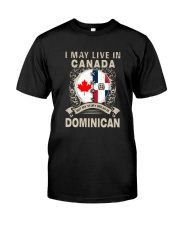 LIVE IN CANADA MY STORY IN DOMINICAN Classic T-Shirt front