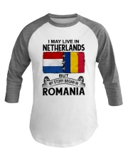 LIVE IN NETHERLANDS BEGAN IN ROMANIA ROOT WOMEN Baseball Tee thumbnail