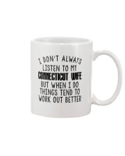 I DON'T ALWAYS LISTEN TO MY CONNECTICUT WIFE Mug thumbnail
