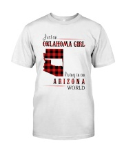 OKLAHOMA GIRL LIVING IN ARIZONA WORLD Classic T-Shirt front