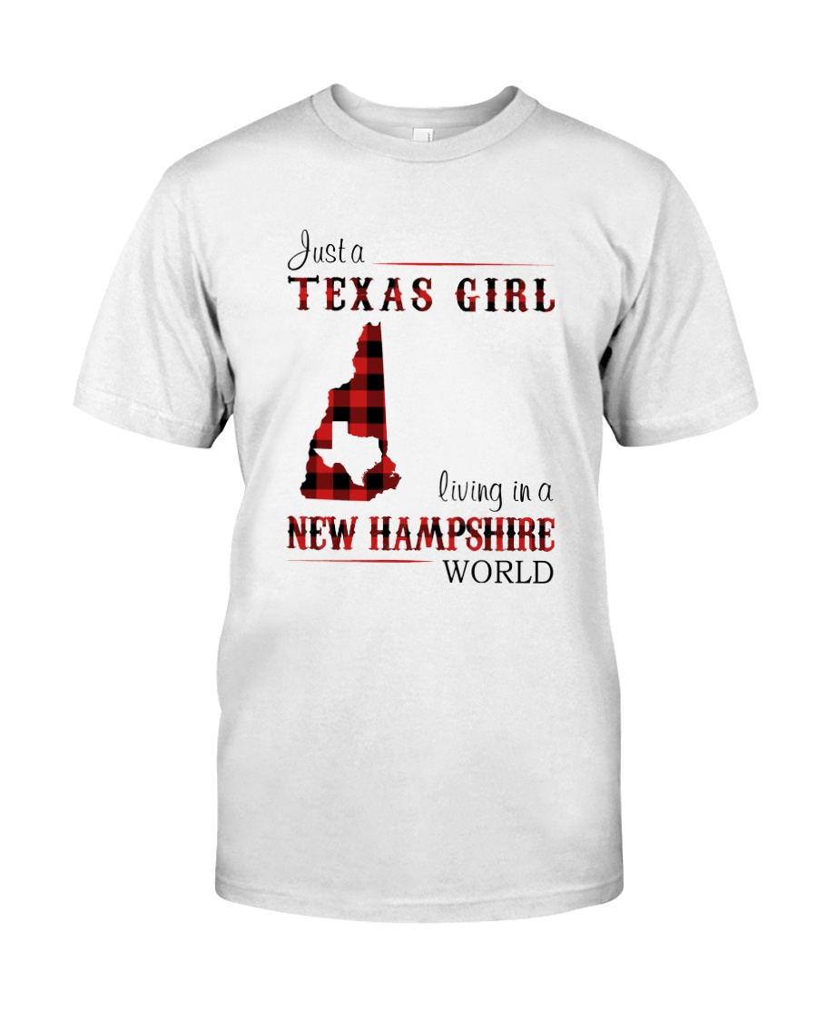 TEXAS GIRL LIVING IN NEW HAMPSHIRE WORLD Classic T-Shirt