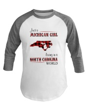 MICHIGAN GIRL LIVING IN NORTH CAROLINA WORLD Baseball Tee thumbnail
