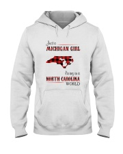 MICHIGAN GIRL LIVING IN NORTH CAROLINA WORLD Hooded Sweatshirt thumbnail