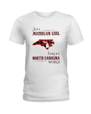 MICHIGAN GIRL LIVING IN NORTH CAROLINA WORLD Ladies T-Shirt thumbnail