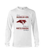 MICHIGAN GIRL LIVING IN NORTH CAROLINA WORLD Long Sleeve Tee thumbnail