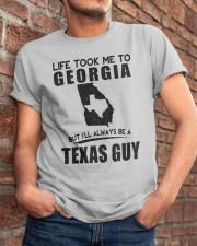 TEXAS GUY LIFE TOOK TO GEORGIA Classic T-Shirt apparel-classic-tshirt-lifestyle-26