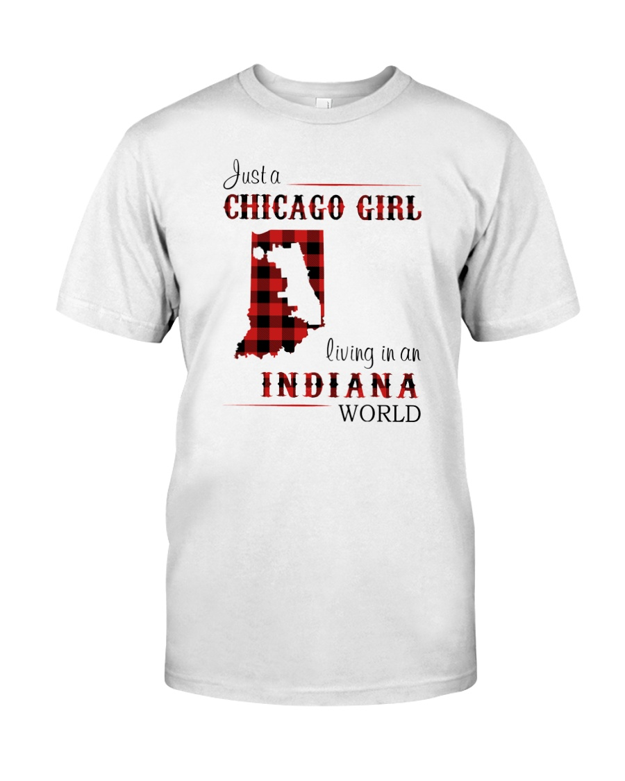 CHICAGO GIRL LIVING IN INDIANA WORLD Classic T-Shirt