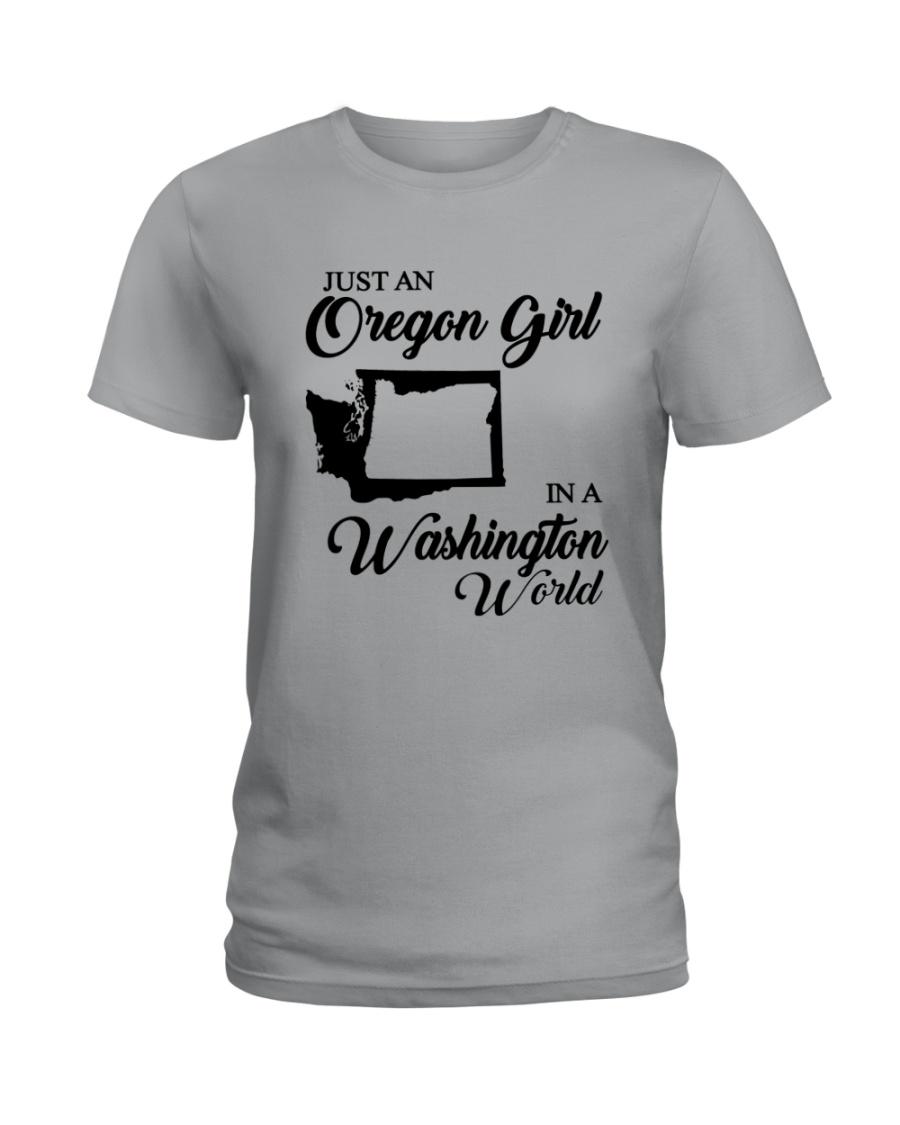 JUST AN OREGON GIRL IN A WASHINGTON WORLD Ladies T-Shirt