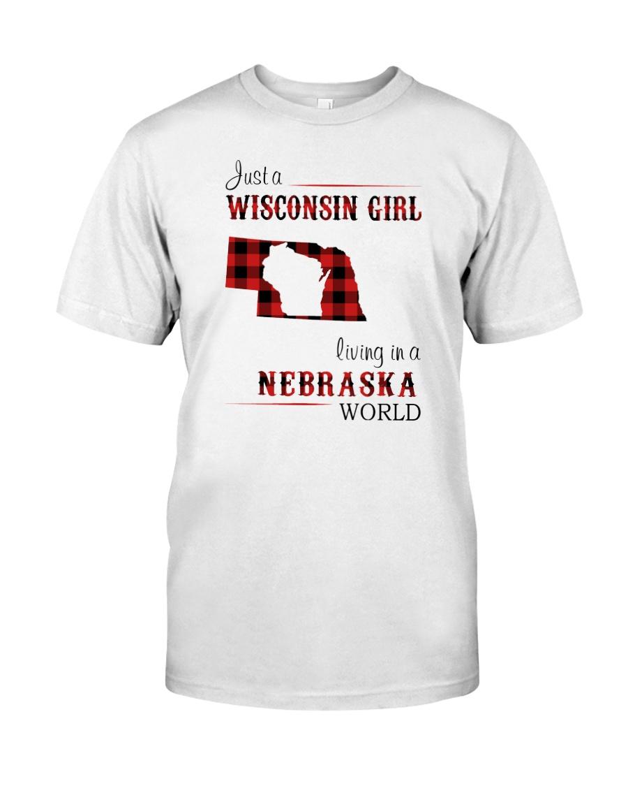 WISCONSIN GIRL LIVING IN NEBRASKA WORLD Classic T-Shirt