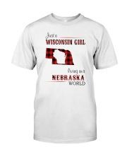 WISCONSIN GIRL LIVING IN NEBRASKA WORLD Classic T-Shirt front