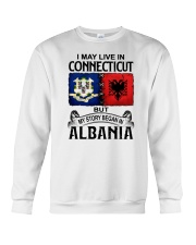 LIVE IN CONNECTICUT BEGAN IN ALBANIA Crewneck Sweatshirt thumbnail