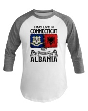 LIVE IN CONNECTICUT BEGAN IN ALBANIA Baseball Tee thumbnail