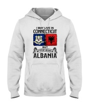 LIVE IN CONNECTICUT BEGAN IN ALBANIA Hooded Sweatshirt thumbnail