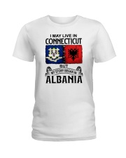 LIVE IN CONNECTICUT BEGAN IN ALBANIA Ladies T-Shirt thumbnail