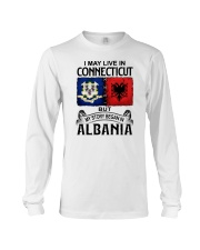 LIVE IN CONNECTICUT BEGAN IN ALBANIA Long Sleeve Tee thumbnail