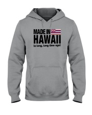 MADE IN HAWAII A LONG LONG TIME AGO Hooded Sweatshirt tile