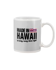 MADE IN HAWAII A LONG LONG TIME AGO Mug tile