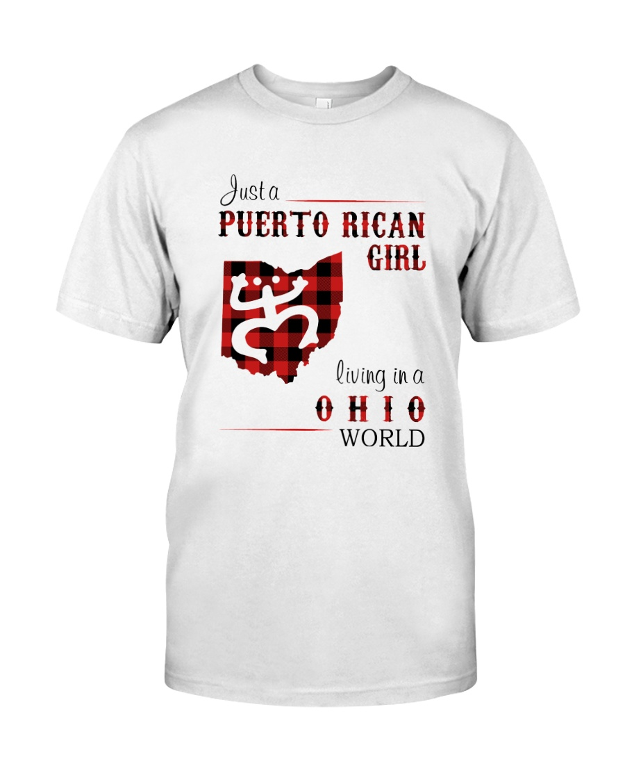 PUERTO RICAN GIRL LIVING IN OHIO WORLD Classic T-Shirt