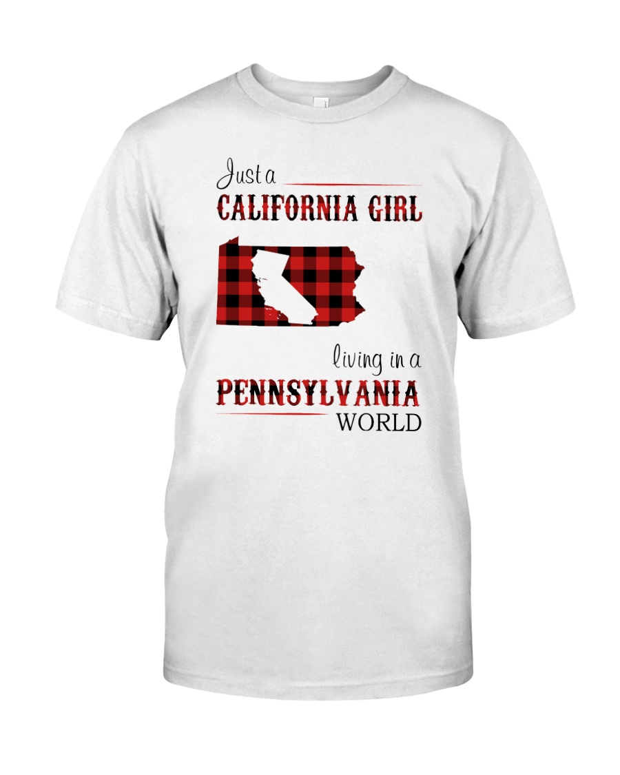 CALIFORNIA GIRL LIVING IN PENNSYLVANIA WORLD Classic T-Shirt