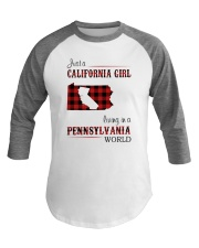 CALIFORNIA GIRL LIVING IN PENNSYLVANIA WORLD Baseball Tee thumbnail