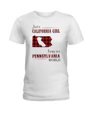 CALIFORNIA GIRL LIVING IN PENNSYLVANIA WORLD Ladies T-Shirt thumbnail
